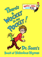 There's a wocket in my pocket! : Dr. Seuss's book of ridiculous rhymes