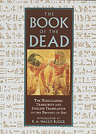 The Book of the dead; the hieroglyphic transcript of the Papyrus of Ani