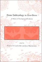 From embryology to evo-devo a history of developmental evolution