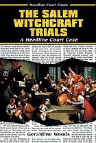 The Salem witchcraft trials : a headline court case