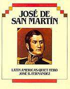 José de San Martín : Latin America's quiet hero