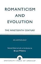 Romanticism and evolution ; the nineteenth century : an anthology