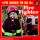 I'm going to be a fire fighter