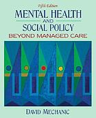 Mental health and social policy : beyond managed care