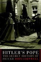 Hitler's pope : the secret history of Pius XII