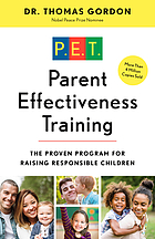 Parent effectiveness training; the tested new way to raise responsible children