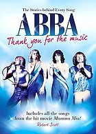 Abba : thank you for the music : the stories behind every song