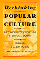 Rethinking popular culture : contemporary perspectives in cultural studies