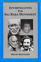 Investigating the Sai Baba movement : a clarification of misrepresented saints and opportunism