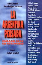 La Argentina pensada : diálogos para un país posible