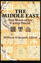 The Middle East : ten years after Camp David