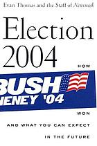 Election 2004 : how Bush won and what you can expect in the future