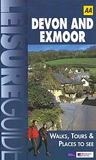 Devon & Exmoor : walks, tours & places to see