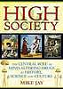 High society : the central role of mind-altering drugs in history, science and culture