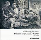 Celebrating the muse : women in Picasso's prints, 1905-1968
