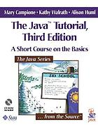 The Java tutorial : short course on the basics