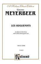 Les Huguenots : an opera in five acts : with Italian and English text