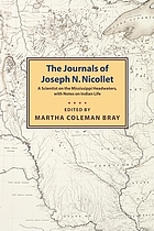 The journals of Joseph N. Nicollet : a scientist on the Mississippi headwaters : with notes on Indian life, 1836-37Journals of Joseph N. Nicollet