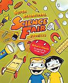 Super sensational science fair projects