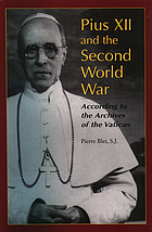 Pius XII and the Second World War : according to the Archives of the Vatican