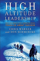 High altitude leadership what the world's most forbidding peaks teach us about success
