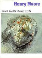Henry Moore, complete drawings 1916-1983Henry Moore : complete drawings 1916-86Henry Moore - complete drawings1977-81