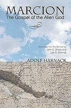 Marcion : the gospel of the alien God