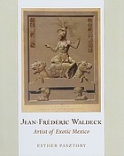Jean-Frédéric Waldeck : artist of exotic Mexico