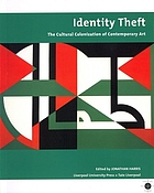 Identity theft : the cultural colonization of contemporary art