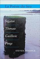 La poésie du lieu : Segalen, Thoreau, Guillevic, Ponge