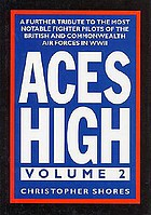 Aces high; the fighter aces of the British and Commonwealth Air Forces in World War II