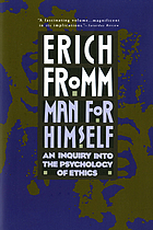 Man for himself, an inquiry into the psychology of ethics