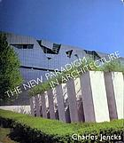 The new paradigm in architecture : the language of post-modern architecture