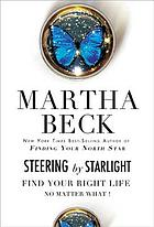 Steering by starlight : find your right life, no matter what!