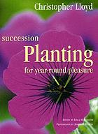 Succession planting : for year-round pleasure