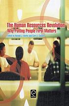 The human resources revolution : why putting people first matters