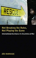 Not breaking the rules, not playing the game : international assistance to countries at war