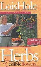 Herbs & edible flowers : gardening for the kitchen