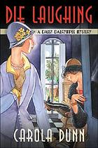Die laughing : a Daisy Dalrymple mystery