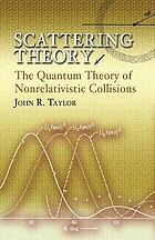 Scattering theory: the quantum theory on nonrelativistic collisions