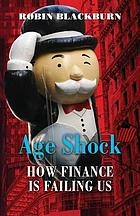 Age shock : how finance is failing us