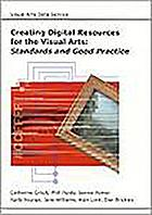 Creating digital resources for the visual arts : standards and good practice