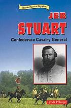 Jeb Stuart : Confederate cavalry general