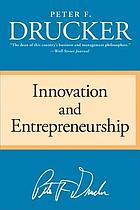 Innovation and entrepreneurship : practice and principles