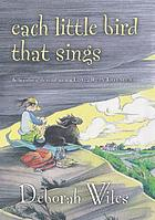 Each little bird that singsEach Little Bird That Sings (2006--2007 Bluebonnet Books)