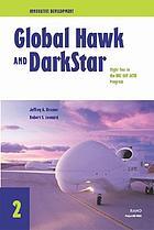 Global Hawk and Darkstar : flight test in the HAE UAV ACTD program