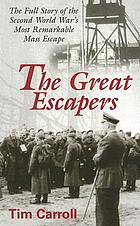 The great escapers : the full story of the Second World War's most remarkable mass escape