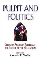 Pulpit and politics clergy in American politics at the advent of the millennium