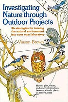 Investigating nature through outdoor projects : 36 strategies for turning the natural environment into your own laboratory