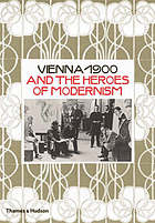 Vienna 1900 and the heroes of modernism